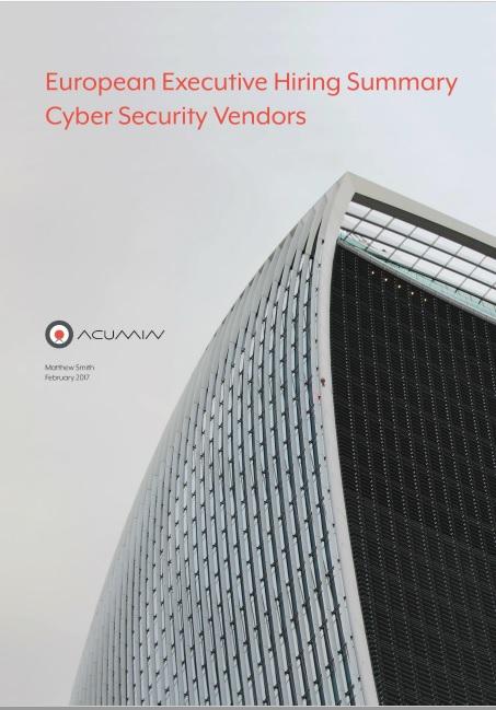European Executive Hiring Summary Cyber Security Vendors
